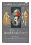trevelyan, g.m. - illustrated english social history volume two, the age of shakespeare and the syuart period