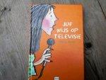 Blacker, T. - Juf Wijs op televisie