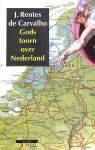 Rentes de Carvalho, J. - Gods toorn over Nederland.