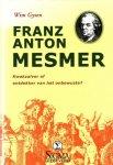 Gysen, Wim, - Franz Anton Mesmer (1734-1815). Kwakzalver of ontdekker van het onbewuste?