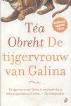 Obreht, Téa - De tijgervrouw van Galina (Roman, vertaling Anke ten Doeschate)
