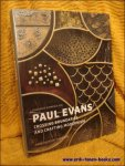Constance Kimmerle,   Glenn Adamson,   Edward S. Cooke. - Paul Evans, Crossing Boundaries and Crafting Modernism.