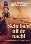 Onderwater, Hans.  van Mastrigt, Jan. - Schetsen uit de nacht. Barendrecht 1940-1945.