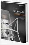 Roessler, Anselm - Neumann. The Microphone Company. A story of Innovation, Excellence and the Spirit of Audio Engineering. With CD-Rom
