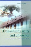 Vellinga, Marcel - Constituting unity and difference. Vernacular architecture in a Minangkabau village
