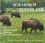 Geurts, dr. A. J. e.a. - AGRARISCH FLEVOLAND - Een twintigste-eeuws landschap door de Staat gepland - In perfecte staat!