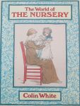 White, Colin - The world of the nursery