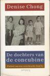 Chong, Denise - DE DOCHTERS VAN DE CONCUBINE - PORTRET VAN EEN VERSCHEURDE FAMILIE