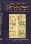 Bruijn, J. de & W. Heijting (Eindredactie)  en met medewerking van Drs M. van den Heuvel - Psalmzingen in de nederlanden vanaf de zestiende  eeuw  tot  Heden