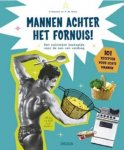 Dousset, Valerie, Reals, Patricia De - Mannen achter het fornuis! / een culinaire basisgids voor de man van vandaag - 101 recepten voor echte mannen