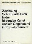 OTTO, Gunter (herausgegeben von) - Zeichnung Schrift und Druck in der bildende Kunst und als Gegenstand im Kunstunterricht.