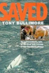 Bullimore, Tony - Saved  -  An extraordinary tale of survival and rescue in the Southern Ocean