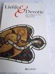 Koldeweij, Jos, Tahon, Eva, Geysen, Inge - Liefde & Devotie. Het Gruuthusehandschrift : kunst en cultuur omstreeks 1400
