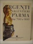 MORDACCI, ALESSANDRA - Argenti e argentieri a Parma tra '700 e '800