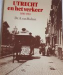HULZEN, Dr. A. van - Utrecht en het verkeer 1850 - 1910