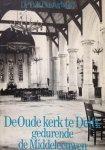 Oosterbaan, D.P. - De Oude kerk te Delft gedurende de Middeleeuwen