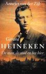 Zijl, Annejet van der - Gerard Heineken / de man, de stad en het bier