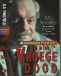 Wingfield, R.D. Nederlandse vertaling Emile Salomons - Rechercheur Frost - Een vroege Dood