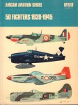 Ward, Richard - Aircam Aviation Series S18 Volume 2, 50 Fighters 1939 - 1945, paperback, goede staat