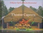 Stam, Huib - Theater Caprera, Zestig jaar Openluchttheater Bloemendaal, 1ste druk 2008.