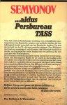Semyonov  Julian  Nederlandse vertaling Jan Koesen  Omslagontwerp  Eckhardt  Pidoux - Aldus persbureau Tass  ..  het antwoord van rusland op ludlum en le carré