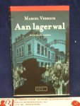 Verreck, Marcel - AAN LAGER WAL, De zeven Deventer moordzaken , 1e druk