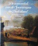 WIJCK JURRIAANSE, N.J. VAN & WALDORP, H., - De romantiek van de spoorwegen in Nederland.