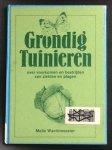 Wachtmeester, Melle - Grondig tuinieren    Over voorkomen en bestrijden van ziekten en plagen