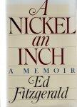 Fitzgerald, Ed - A Nickel an Inch, A memoir.