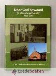 Hulsman, Joh. Karens en J.M. van Wijk, drs. W.G. - Door God bewaard en staande gehouden --- 1932-2007. 75 jaar Gereformeerde Gemeente Rhenen