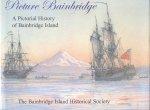 Swanson, Jack - Picture Bainbridge (A Pictorial History of Bainbridge Island - WA.)