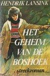 Lansink, Hendrik - HET GEHEIM VAN DE BOSHOEK - STREEKROMAN