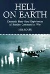 Rolfe, Mel - Hell on earth, dramatic first-hand experiences of Bomber Command at War
