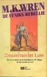Wren, M.K. - Zwaard  van het lam, ( de feniks rebellie, het eerste boek van de S.F. triologie )
