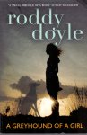 Doyle, Roddy (ds1259) - Greyhound of a Girl