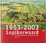Laat , Lyanne de - 1953-2003 Lopikerwaard. Landinrichting voor boer en burger