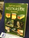 Bastian, Hans-Werner - Zelf het juiste Nestkastje bouwen