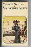 Yourcenar, Marguerite - SOUVENIRS PIEUX