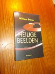 TREVOR, WILLIAM, - Heilige beelden.