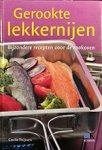 Thijssen, Cecile - Gerookte lekkernijen / bijzondere recepten voor de rookoven
