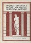 LAURENT, MARCEL & WILLEM VAN DER PLUIJM. - De meesterwerken der beeldhouwkunst en der bouwkunst uit den vroegsten tot in dezen tijd.