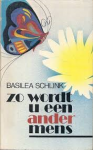 Schlink, Basilea - Zo wordt u een ander mens