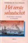 Tuchman,Barbara W. - De Amerikaanse vrijheidsstrijd en de Republiek; HET EERSTE SALUUTSCHOT