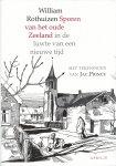 Rothuizen, W. - Sporen van het oude Zeeland / in de luwte van een nieuwe tijd