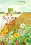 Plomp, Wim - Als Bloemen op de Akker