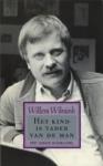Wilmink, Willem - Het kind is vader van de man  -  een bloemlezing uit eigen werk