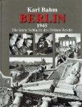 Bahm, Karl - Berlin 1945  Die letzte Schlacht des Dritten Reichs