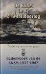 Wessels, W.H.A. - De KNSM in de 2e Wereldoorlog / gedenkboek van de K.N.S.M. 1937-1947
