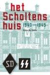Both, Nico de - Het Scholtenshuis 1940-1945.
