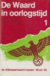 A. Korpel, A. - De Waard in oorlogstijd. De Alblasserwaard tussen 1940 en 1945. Deel 1.